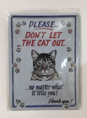 Please dont let the cat out